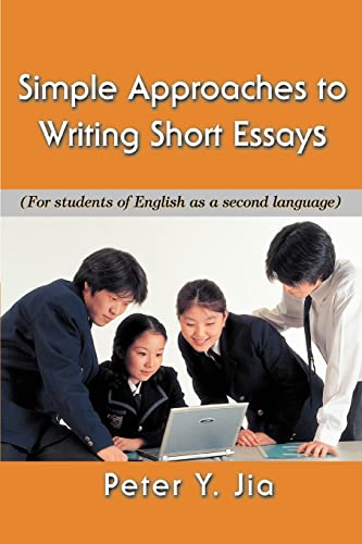 9780595406838: Simple Approaches to Writing Short Essays: (For students of English as a second language)