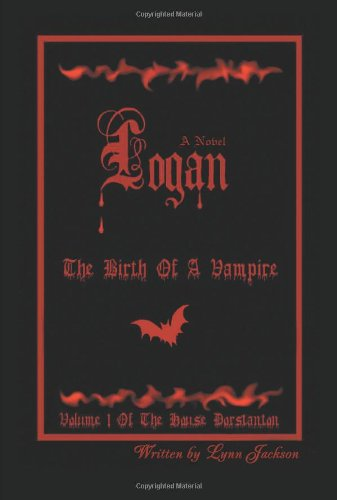 9780595406890: Logan: The Birth Of A Vampire
