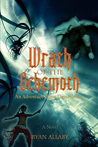 9780595407378: Wrath of the Behemoth: An Adventure Quest Game Book