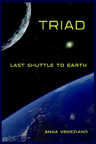 9780595407385: TRIAD: LAST SHUTTLE TO EARTH