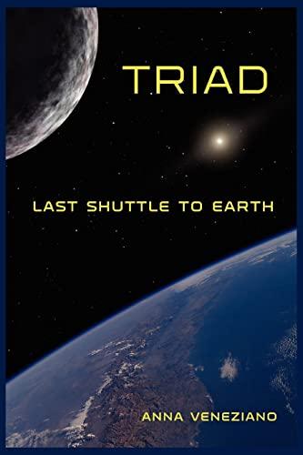 9780595407385: Triad: Last Shuttle to Earth