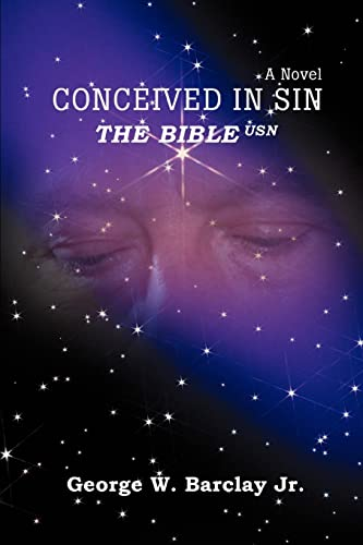 Conceived in Sin: The Bible USN: George Barclay Jr