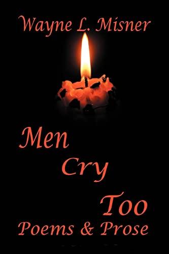 Men Cry Too Poems Prose: Wayne Misner