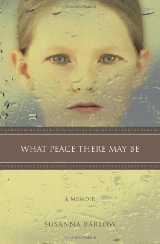 9780595407774: What Peace There May Be: A Memoir