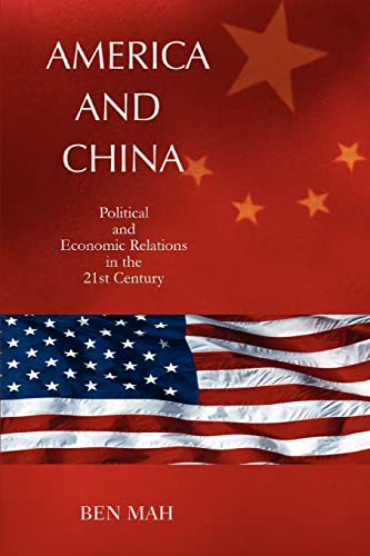 9780595408153: America and China: Political and Economic Relations in the 21st Century