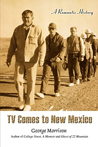 TV Comes to New Mexico: A Romantic History (0595408818) by George Morrison