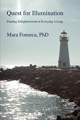 Quest for Illumination: Finding Enlightenment in Everyday: Fonseca, Mara