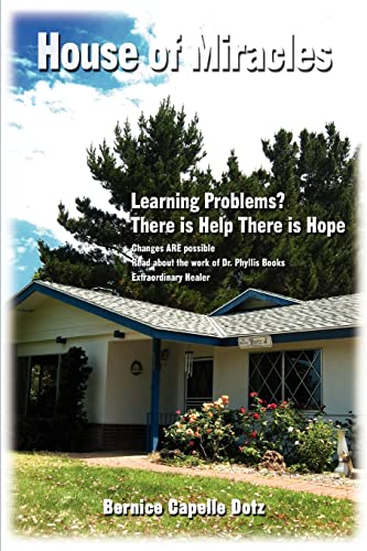 9780595409150: House of Miracles: Learning Problems? There is Help There is Hope
