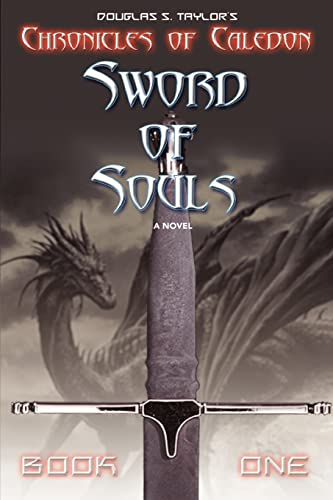 Sword of Souls: Chronicles of Caledon (0595409474) by Taylor, Douglas