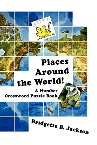 9780595410019: Places Around the World!: A Number Crossword Puzzle Book