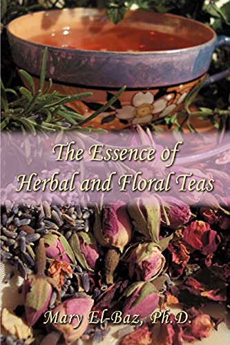 The Essence of Herbal and Floral Teas: Mary El-Baz
