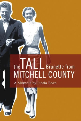 9780595410514: The Tall Brunette from Mitchell County: A Memoir