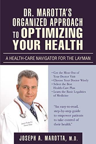 Dr. Marotta's Organized Approach to Optimizing Your: Marotta, Joseph