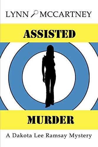 Assisted Murder: A Dakota Lee Ramsay Mystery: Lynn McCartney
