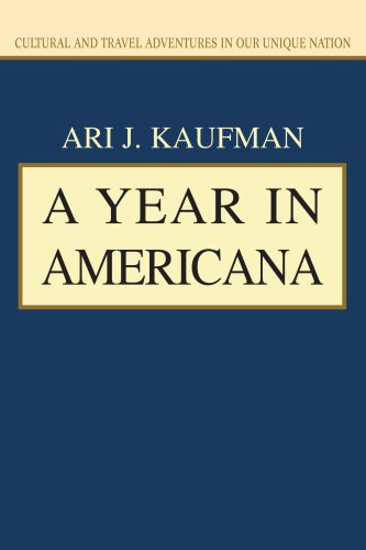 A Year in Americana: Cultural and Travel adventures in our unique nation: Kaufman, Ari