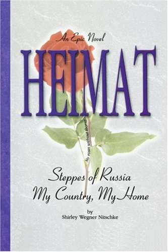 Heimat: Steppes of Russia My Country, My Home: Shirley Nitschke