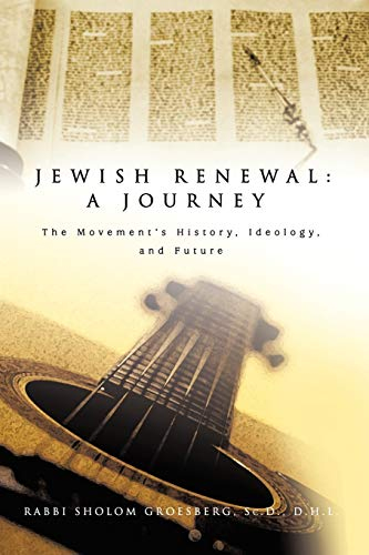 9780595411818: Jewish Renewal: A Journey: The Movement's History, Ideology, and Future