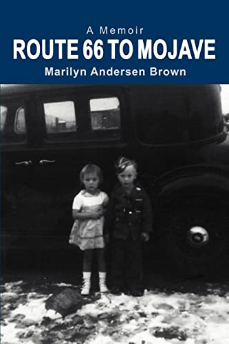 Route 66 to Mojave: A Memoir: Brown, Marilyn Andersen
