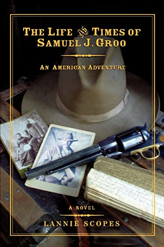 9780595412204: The Life and Times of Samuel J. Groo: An American Adventure
