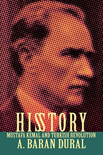 9780595412518: His Story: Mustafa Kemal and Turkish Revolution