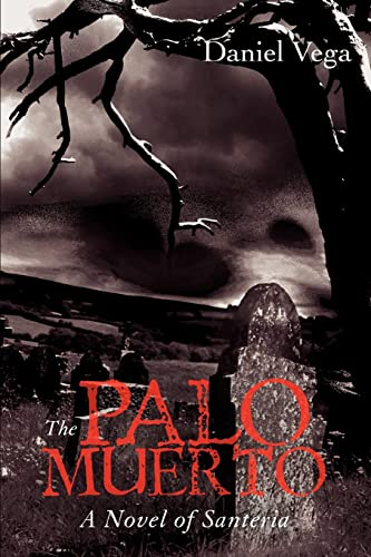 9780595412983: The Palo Muerto: A Novel of Santeria