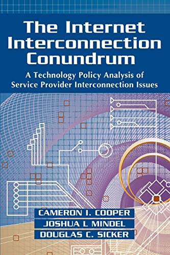 The Internet Interconnection Conundrum A Technology Policy Analysis of Service Provider ...