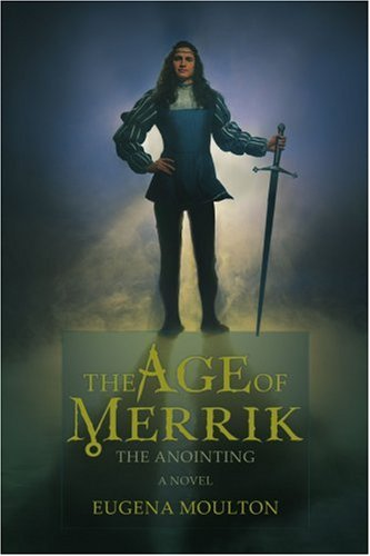 9780595413676: The Age of Merrik:the Anointing