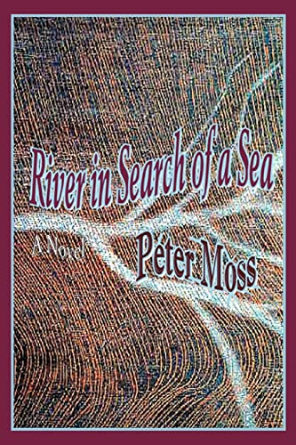 River in Search of a Sea (0595413811) by Peter Moss