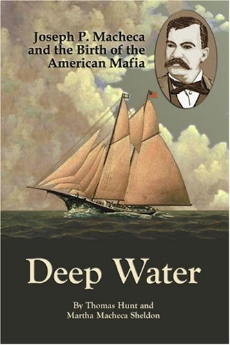 9780595414161: Deep Water: Joseph P. Macheca and the Birth of the American Mafia