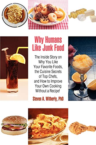 9780595414291: Why Humans Like Junk Food:the Inside Sto