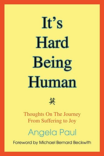 9780595414512: It's Hard Being Human: Thoughts On The Journey From Suffering to Joy