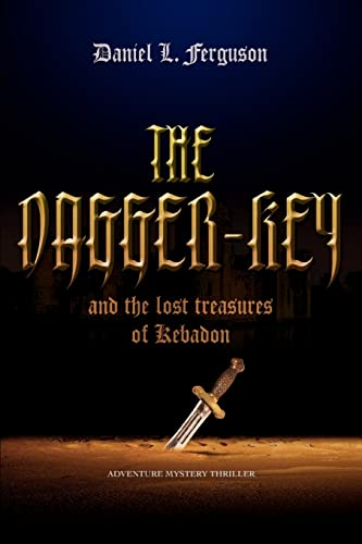 The Dagger-Key: And The Lost Treasures of Kebadon: Ferguson, Daniel