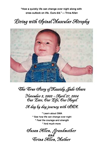 9780595414642: Living with Spinal Muscular Atrophy: The True Story of Kassidy Jade Sears