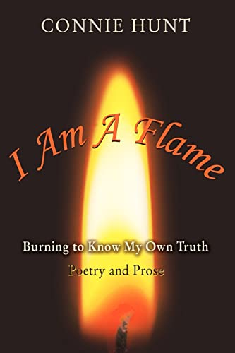 I Am A Flame : Burning to: Connie Hunt