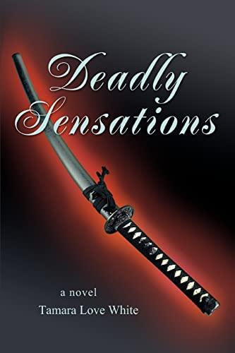 9780595414857: Deadly Sensations