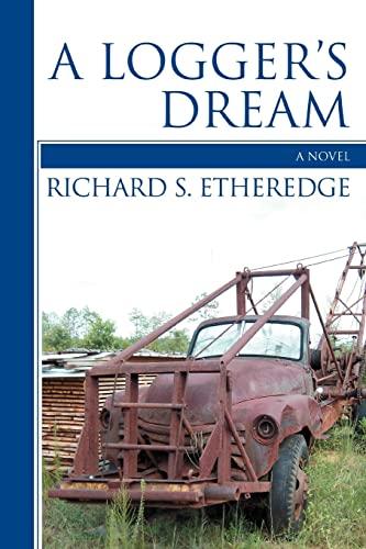 A Loggers Dream: Richard Etheredge