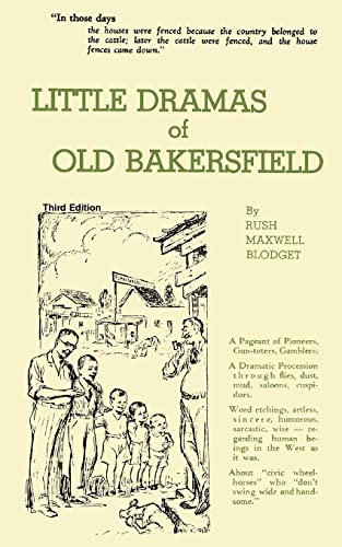 9780595414994: Little Dramas of Old Bakersfield