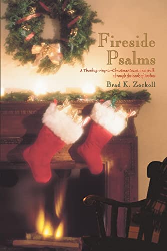 9780595415311: Fireside Psalms: A Thanksgiving-to-Christmas devotional walk through the book of Psalms