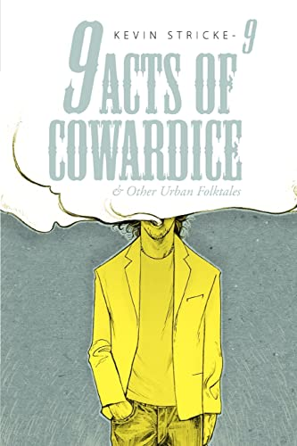 9 Acts of Cowardice And Other Urban Folktales: Kevin Stricke-9