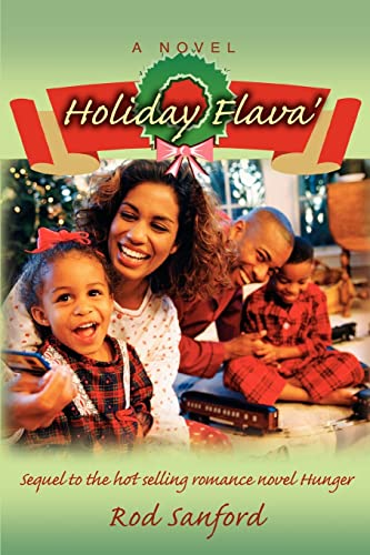 9780595415595: Holiday Flava': Sequel to the hot selling romance novel Hunger