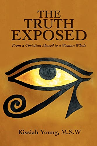 9780595415618: The Truth Exposed: From a Christian Abused to a Woman Whole