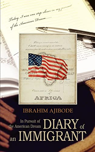 Diary of an Immigrant In Pursuit of the American Dream: Ibrahim Ajibode