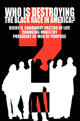 Who Is Destroying The Black Race in America: Ricky Carraway