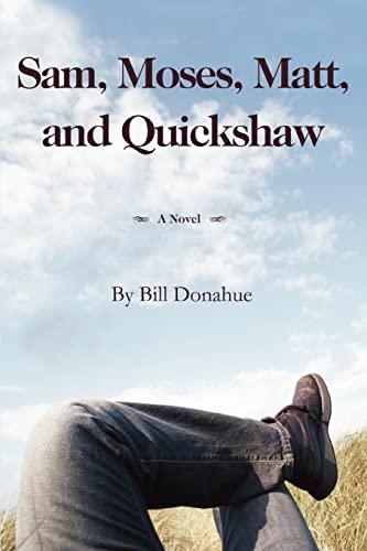 Sam, Moses, Matt, and Quickshaw: Bill Donahue