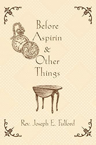 Before Aspirin & Other Things: Fulford, Rev Joseph