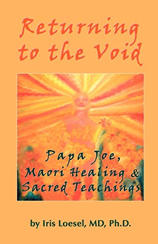 Returning to the Void: Papa Joe, Maori: Iris MD Phd