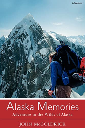 9780595416448: Alaska Memories: Adventure in the Wilds of Alaska