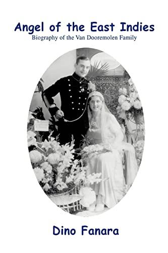 Angel of the East Indies: Biography of the Van Dooremolen Family: Fanara, Dino