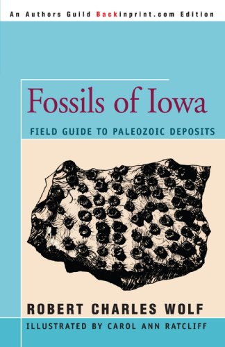 9780595417155: Fossils of Iowa: Field Guide to Paleozoic Deposits