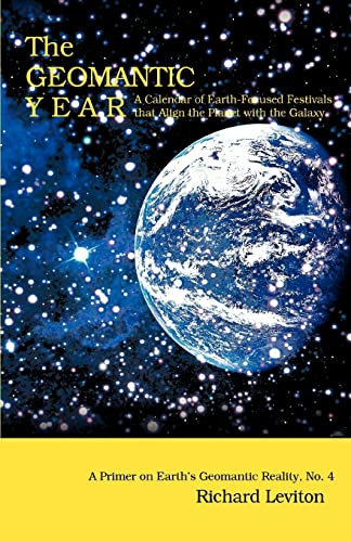 9780595417162: The Geomantic Year: A Calendar of Earth-Focused Festivals that Align the Planet with the Galaxy